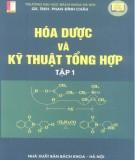 Giáo trình Hóa dược và kỹ thuật tổng hợp (Tập 1): Phần 1 - GS.TSKH Phan Đình Châu