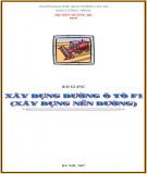 Bài giảng Xây dựng đường ô tô F1 (xây dựng nền đường): Phần 1