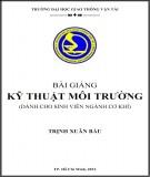 Bài giảng Kỹ thuật môi trường (dành cho sinh viên ngành cơ khí): Phần 1 - Trịnh Xuân Báu