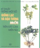 Ebook Kỹ thuật trồng một số giống lạc và đậu tương mới trên đất cạn miền núi: Phần 1