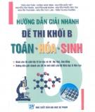 Ebook Hướng dẫn giải nhanh đề thi khối B Toán - Hóa - Sinh dành cho thí sinh lớp 12 ôn tập và thi Đại học, Cao đẳng: Phần 2