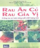 Ebook Rau ăn củ, rau gia vị: Trồng rau an toàn, năng suất, chất lượng cao -  Phần 1
