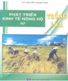 Ebook Phát triển kinh tế nông hộ từ trồng lúa - KS. Nguyễn Hoàng Anh