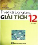 Giải tích 12 và hướng dẫn thiết kế bài giảng (Tập 2): Phần 1