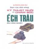 Ebook Bạn của nhà nông: Kỹ thuật nuôi và chăm sóc ếch trâu (ếch công nghiệp) - Phần 2