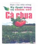Ebook Bạn của nhà nông: Kỹ thuật trồng và chăm sóc cà chua: Phần 1