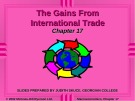 Lecture Macroeconomics - Chapter 17: The gains from international trade