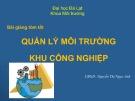 Bài giảng tóm tắt Quản lý môi trường khu công nghiệp - Nguyễn Thị Ngọc Anh