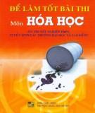 Các phương pháp để làm tốt bài thi môn Hóa học (Ôn thi tốt nghiệp THPT, tuyển sinh vào các trường Đại học - Cao đẳng): Phần 2