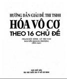 Ebook Hướng dẫn giải đề thi TSĐH Hóa vô cơ theo 16 chủ đề: Phần 1