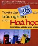 Tuyển tập 36 đề và hướng dẫn giải trắc nghiệm môn Hóa học: Phần 1