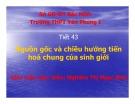 Bài giảng Tiết 43: Nguồn gốc và chiều hướng tiến hoá chung của sinh giới - GV. Nghiêm Thị Ngọc Bích