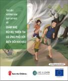 Dạy và học về giảm nhẹ rủi ro thiên tai và ứng phó với biến đổi khí hậu (Tài liệu hướng dẫn): Phần 1