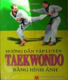Sổ tay hướng dẫn tập luyện taekwondo bằng hình ảnh: Phần 2