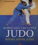 Ebook Hướng dẫn tập luyện Judo bằng hình ảnh: Phần 2