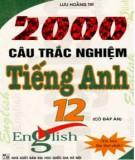 Tuyển chọn 2000 câu hỏi trắc nghiệm tiếng Anh 12: Phần 2