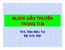 Bài giảng Block dẫn truyền trong tim - ThS. Văn Hữu Tài