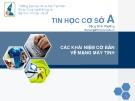 Bài giảng Tin học cơ sở A: Các khái niệm cơ bản về mạng máy tính - Đặng Bình Phương