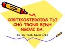 Bài giảng Corticosteroids tại chỗ trong bệnh ngoài da - TS. BS. Trần Ngọc Ánh