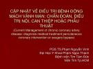 Bài giảng Cập nhật về điều trị bệnh động mạch vành mạn: Chẩn đoán, điều trị nội, can thiệp hoặc phẫu thuật - PGS.TS.Phạm Nguyễn Vinh