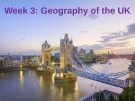 Lesson Week 3: Geography of the UK