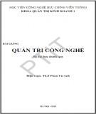Bài giảng Quản trị công nghệ (hệ Đại học chính quy): Phần 1 - Th.S Phan Tú Anh