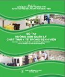 Sổ tay hướng dẫn quản lý chất thải y tế trong bệnh viện: Phần 1