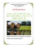 Thuyết minh dự án: Nâng công suất nhà máy sản xuất rượu - Công ty Cổ phần Rượu Quốc tế công suất 7.392 triệu lít sản phẩm/năm