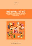 Ebook Nuôi dưỡng trẻ nhỏ (Tài liệu dùng cho cán bộ y tế công tác trong lĩnh vực chăm sóc sức khỏe bà mẹ - trẻ em tại các tuyến)