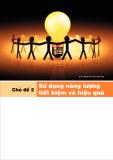 Tài liệu tập huấn giáo dục môi trường cơ bản - Chủ đề 2: Sử dụng năng lượng tiết kiệm và hiệu quả