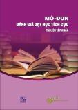 Tài liệu tập huấn Mô-đun đánh giá dạy học tích cực