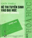 Ebook Giới thiệu đề thi tuyển sinh vào đại học 1998-2002 môn Hóa học khối A,B: Phần 1