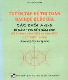 Ebook Tuyển tập đề thi Toán Đại học Quốc gia các khối A, B, D từ năm 1995 đến năm 2001, đề thi Toán năm 2002 và năm 2003 các khối A, B, D trong toàn quốc: Phần 1