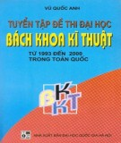 Ebook Tuyển tập đề thi Đại học Bách khoa - Kĩ thuật từ năm 1993 đến 2000 trong toàn quốc: Phần 1
