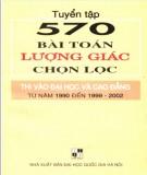 Ebook Tuyển tập 570 bài toán lượng giác chọn lọc vào Đại học và Cao đẳng từ năm 1990 đến 1999-2000: Phần 2
