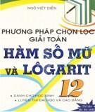 Giới thiệu các phương pháp chọn lọc giải toán hàm số mũ và logarit 12: Phần 1 (Tái bản lần thứ 1)