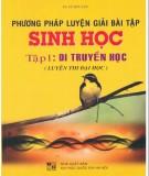 Ebook Phương pháp luyện giải bài tập Sinh học (Tập 1: Di truyền học): Phần 2 - TS. Vũ Đức Lưu