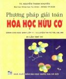 Ebook Phương pháp giải toán Hóa học hữu cơ (in lần thứ tư): Phần 1