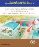 Ebook Các quy định, tiêu chuẩn và chứng nhận đối với nông sản xuất khẩu: Phần 1