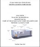Giáo trình Hệ thống điều hòa không khí trung tâm - Nghề: Kỹ thuật máy lạnh và điều hòa không khí - Trình độ: Cao đẳng nghề (Phần 1)
