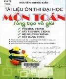 Sáng tạo và giải phương trình, bất phương trình, hệ phương trình, bất đẳng thức - Tài liệu ôn thi Đại học môn Toán: Phần 1