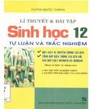 Kiến thức lý thuyết và bài tập Sinh học 12 - Tự luận và trắc nghiệm: Phần 1
