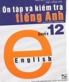 Tài liệu ôn tập và kiểm tra tiếng Anh (Quyển 12 - in lần 3): Phần 1