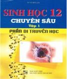 sinh học 12 chuyên sâu (tập 1: di truyền học): phần 2