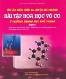 Hướng dẫn ôn tập kiến thức và luyện giải nhanh bài tập Hóa học vô cơ ở trường trung học phổ thông (Tập 2): Phần 1