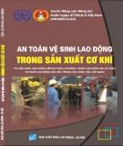 Ebook An toàn - Vệ sinh lao động trong sản xuất cơ khí: Phần 1