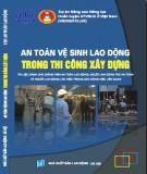 Đảm bảo an toàn vệ sinh lao động trong thi công xây dựng: Phần 2