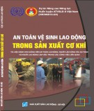 Đảm bảo an toàn - vệ sinh lao động trong sản xuất cơ khí: Phần 2
