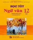 Giúp em học tốt Ngữ văn 12 (Tập 2) (Tái bản lần thứ nhất): Phần 1