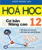 Tổng hợp kiến thức Hóa học cơ bản và nâng cao lớp 12 (Tái bản lần thứ nhất): Phần 1